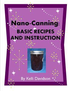 Nano-Canning Basic Recipes and Instruction