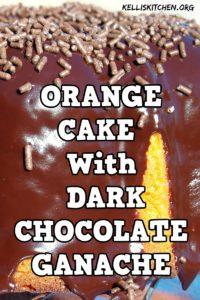 ORANGE CAKE WITH DARK CHOCOLATE GANACHE