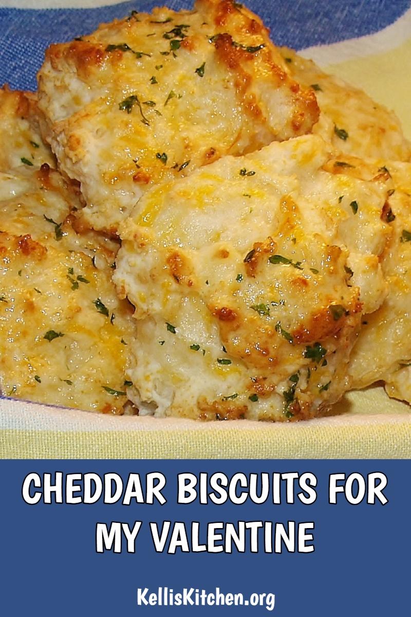 CHEDDAR BISCUITS FOR MY VALENTINE via @KitchenKelli