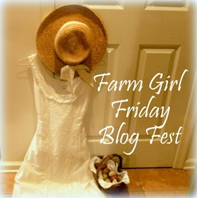 Farm Girl Friday Blog Fest