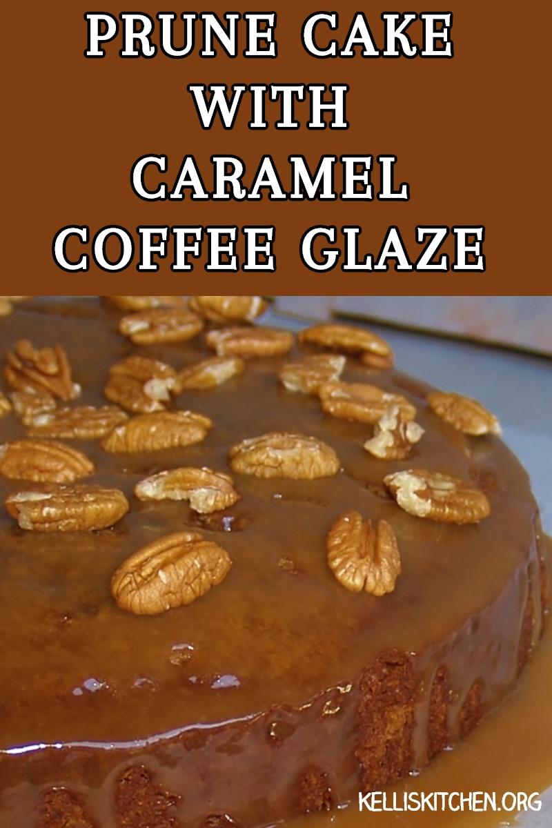 PRUNE CAKE WITH CARAMEL COFFEE GLAZE via @KitchenKelli