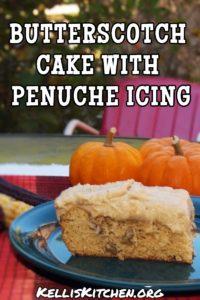 BUTTERSCOTCH CAKE WITH PENUCHE ICING