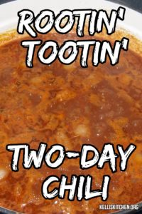 ROOTIN' TOOTIN' TWO-DAY CHILI