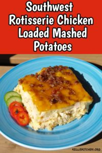 Southwest Rotisserie Chicken Loaded Mashed Potatoes